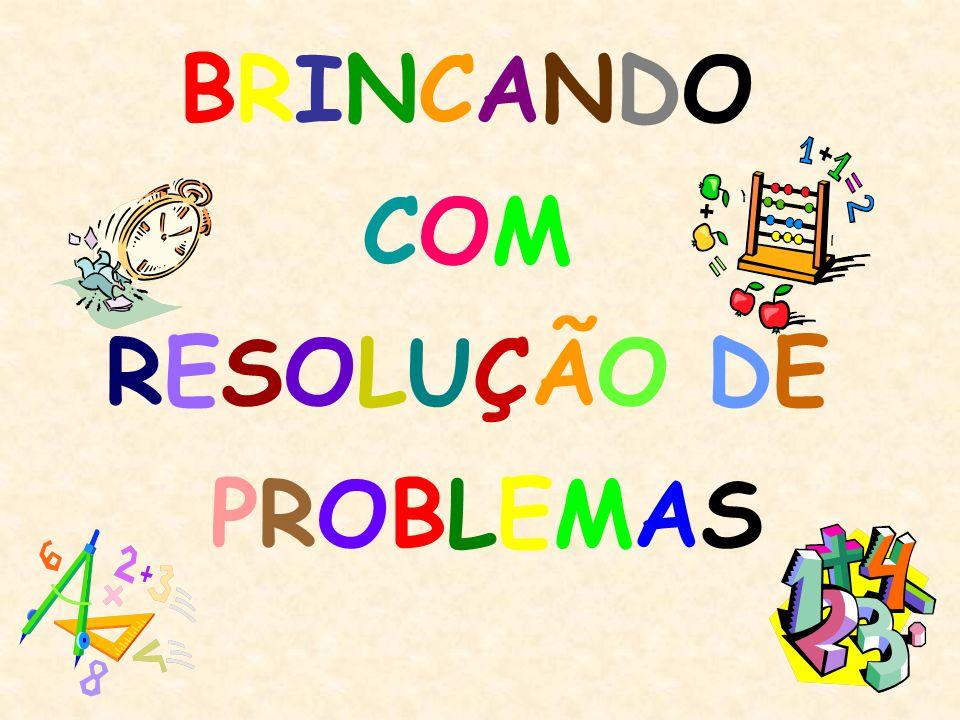BRINCANDOCOMRESOLUÇÃO DE PROBLEMASBRINCANDOCOMRESOLUÇÃO DE PROBLEMAS