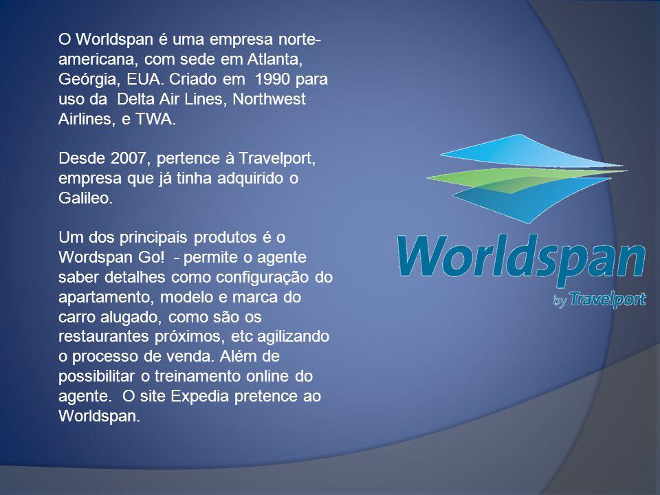 O Worldspan é uma empresa norte- americana, com sede em Atlanta, Geórgia, EUA. Criado em 1990 para uso da Delta Air Lines, Northwest Airlines, e TWA.