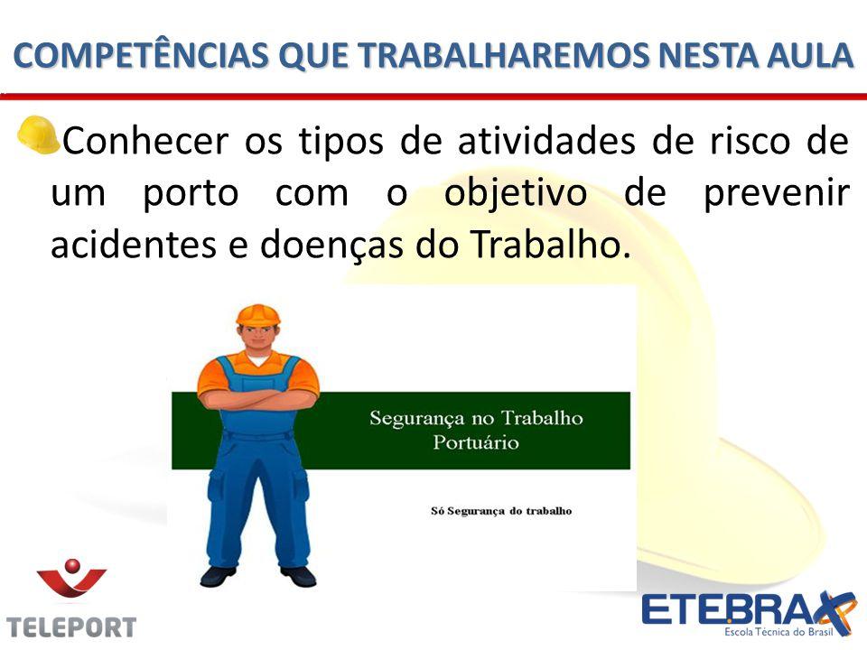 Conhecer os tipos de atividades de risco de um porto com o objetivo de prevenir acidentes e doenças do Trabalho.