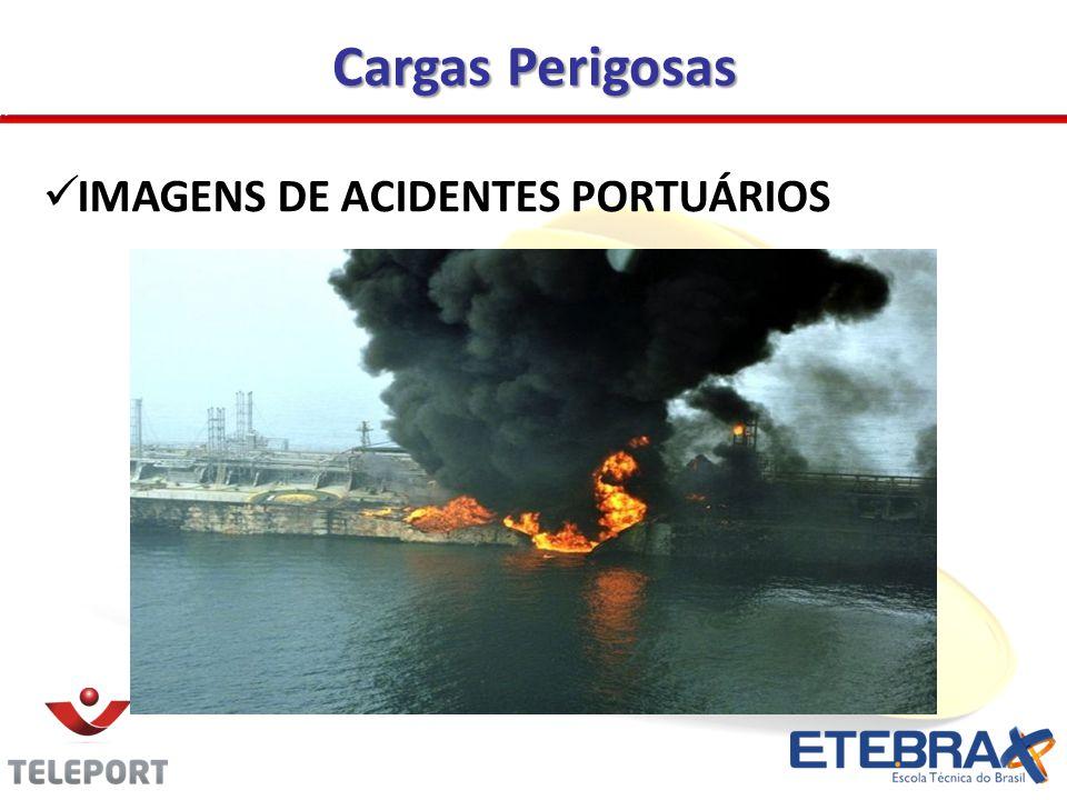 Cargas Perigosas  IMAGENS DE ACIDENTES PORTUÁRIOS