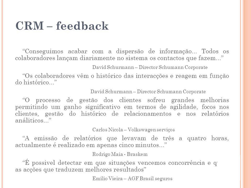 """CRM – feedback """"Conseguimos acabar com a dispersão de informação... Todos os colaboradores lançam diariamente no sistema os contactos que fazem..."""" Da"""