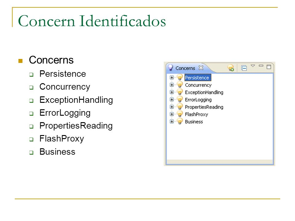Concern Identificados  Concerns  Persistence  Concurrency  ExceptionHandling  ErrorLogging  PropertiesReading  FlashProxy  Business