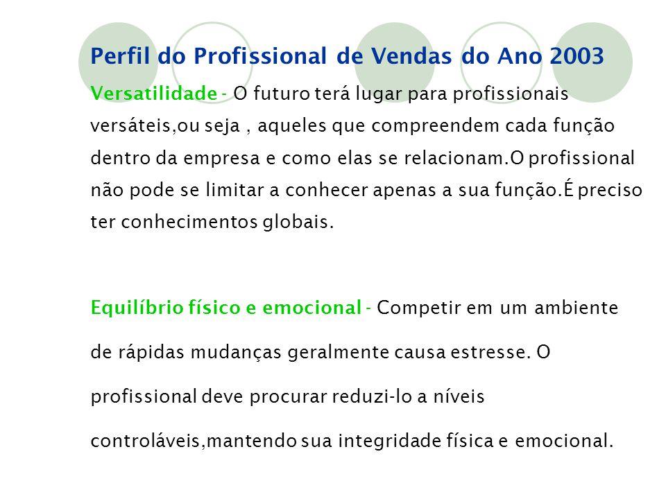 Versatilidade - O futuro terá lugar para profissionais versáteis,ou seja, aqueles que compreendem cada função dentro da empresa e como elas se relacio