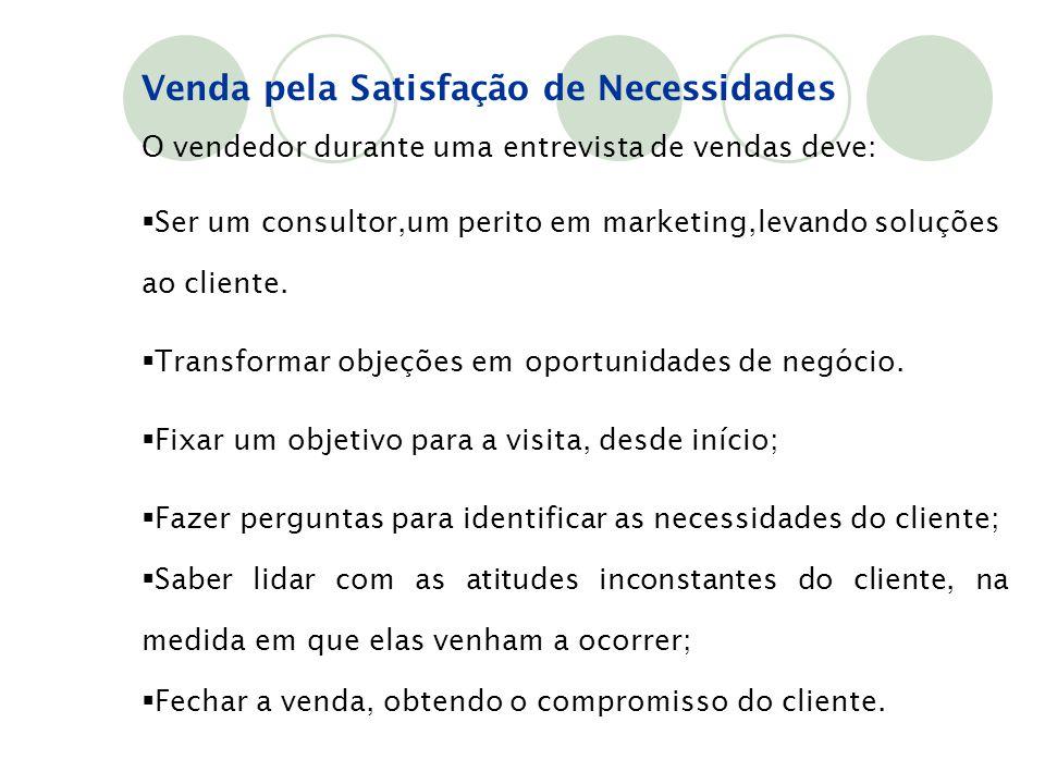 O vendedor durante uma entrevista de vendas deve:  Ser um consultor,um perito em marketing,levando soluções ao cliente.  Transformar objeções em opo
