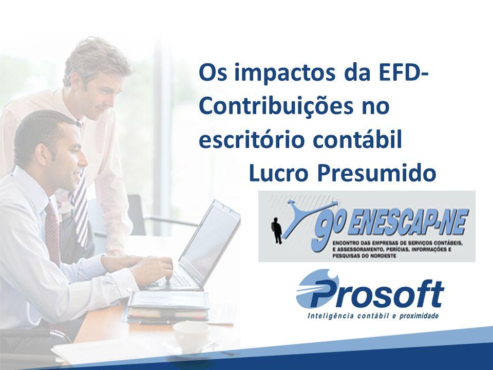 Os impactos da EFD- Contribuições no escritório contábil Lucro Presumido