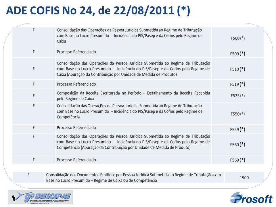 Bloco F Registro F100 ADE COFIS No 24, de 22/08/2011 (*)