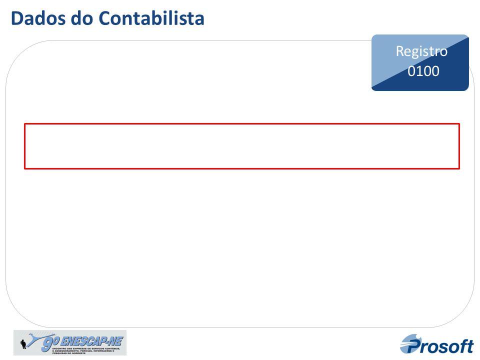 Bloco F Registro F100 Registro 0100 Dados do Contabilista