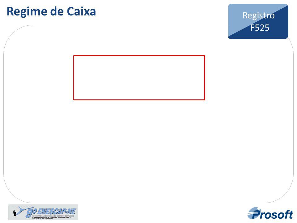 Bloco F Registro F100 Registro F525 Regime de Caixa