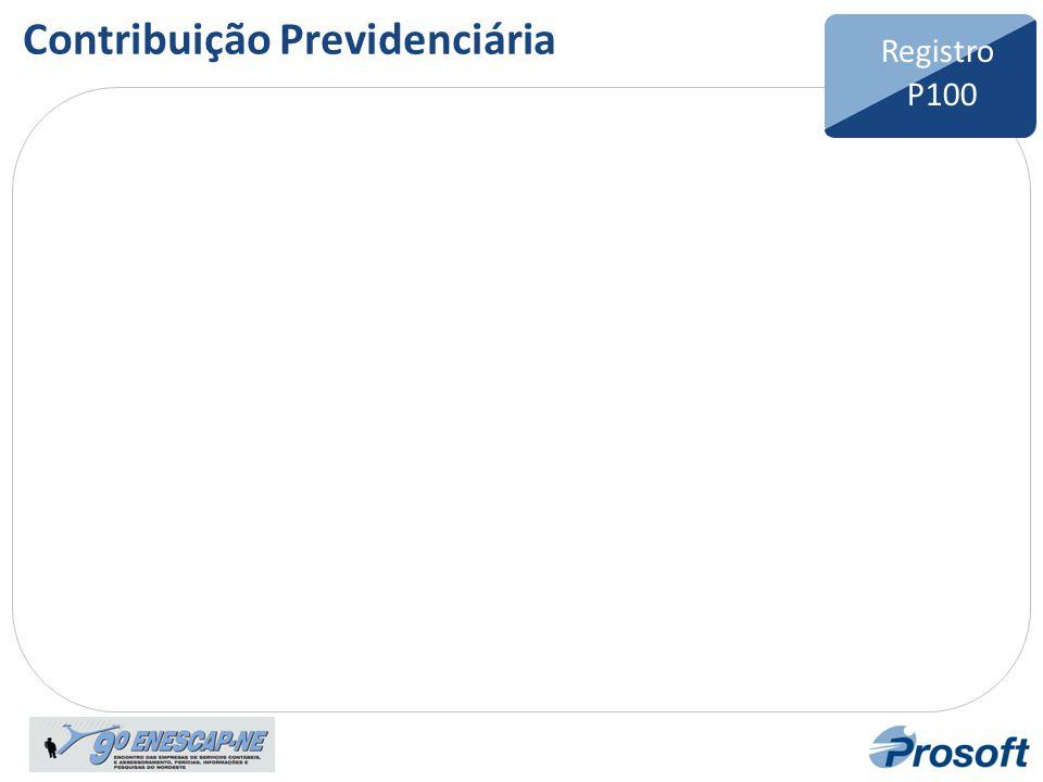 Bloco F Registro F600 Registro P100 Contribuição Previdenciária