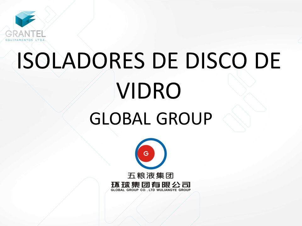 ISOLADORES DE DISCO DE VIDRO GLOBAL GROUP