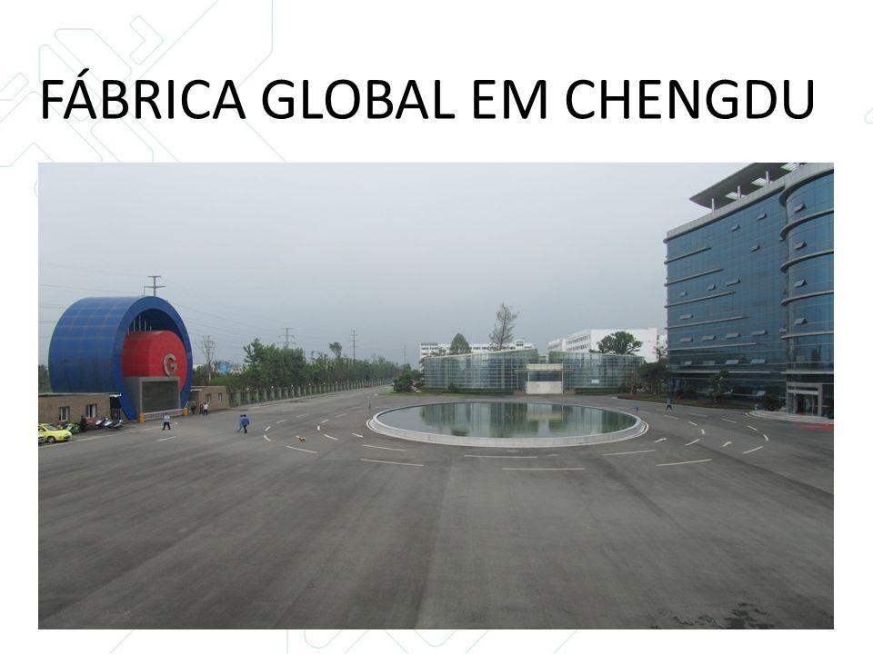 FÁBRICA GLOBAL EM CHENGDU