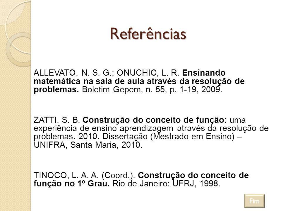 Referências ALLEVATO, N. S. G.; ONUCHIC, L. R. Ensinando matemática na sala de aula através da resolução de problemas. Boletim Gepem, n. 55, p. 1-19,