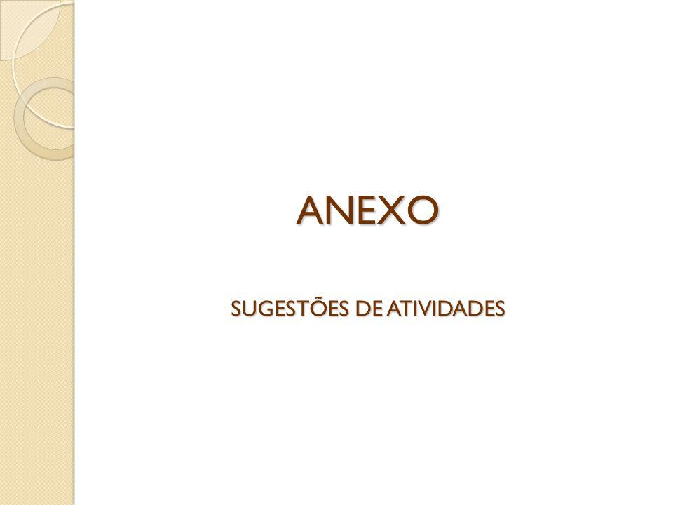ANEXO SUGESTÕES DE ATIVIDADES