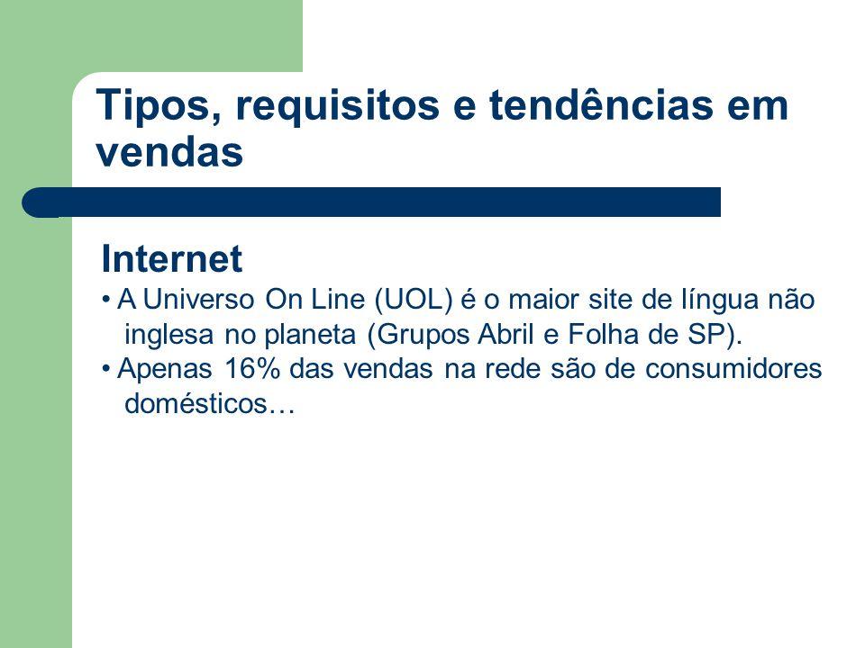 Internet • A Universo On Line (UOL) é o maior site de língua não inglesa no planeta (Grupos Abril e Folha de SP). • Apenas 16% das vendas na rede são