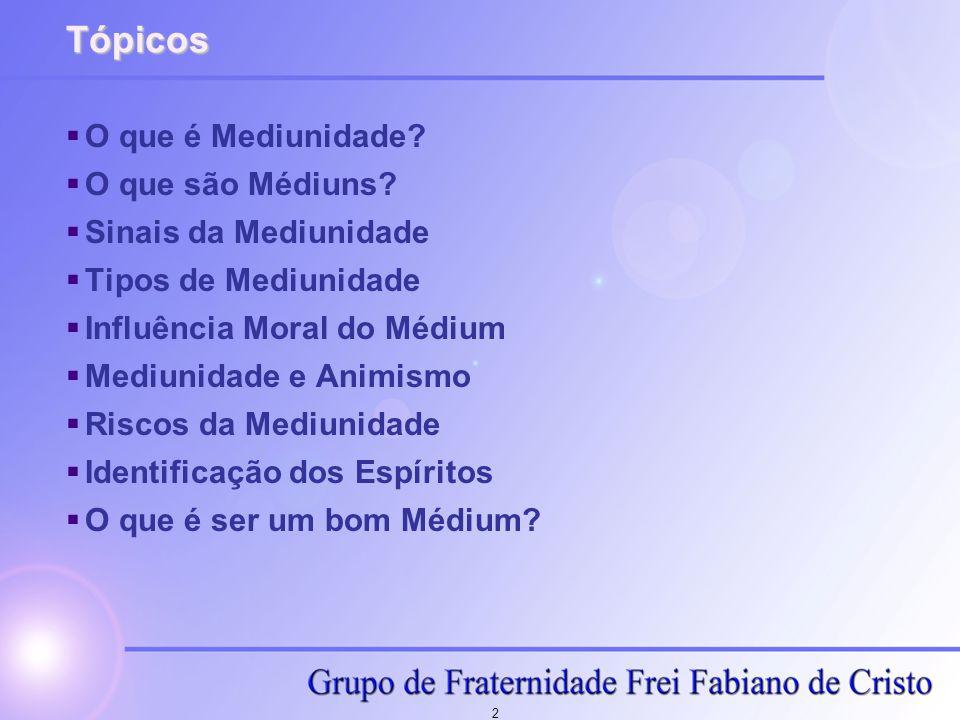 13 Riscos da Mediunidade  Fascinação: Ilusão criada pelo espírito no pensamento do médium.