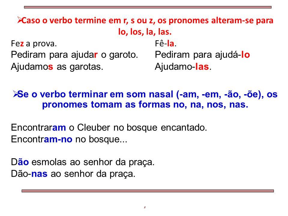 o, os, a, as Pronomes demonstrativos Pode também figurar sozinho, equivalendo a isto, isso, aquilo .