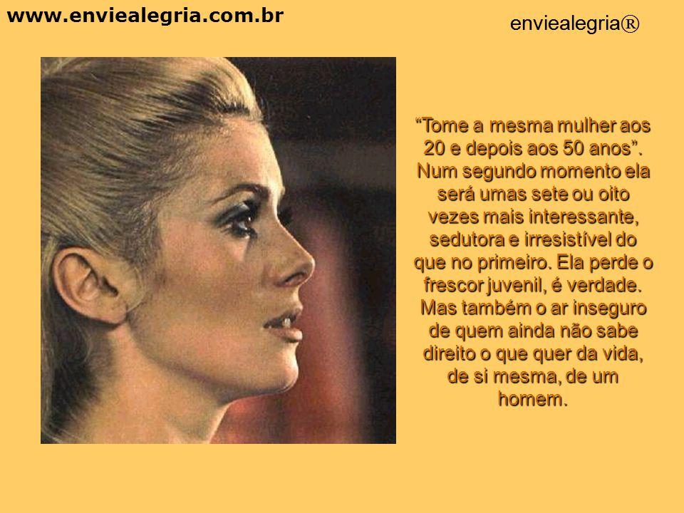 A exuberante diferença da Mulher www.enviealegria.com.br enviealegria ® Clique com o mouse para ler