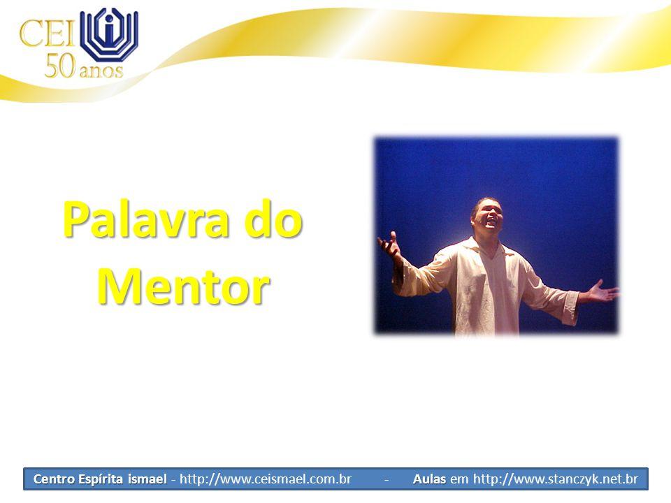 Centro Espírita ismael Aulas Centro Espírita ismael - http://www.ceismael.com.br - Aulas em http://www.stanczyk.net.br VibraçõesConvidadoNome