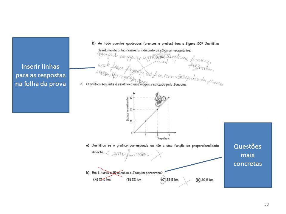 50 Inserir linhas para as respostas na folha da prova Questões mais concretas