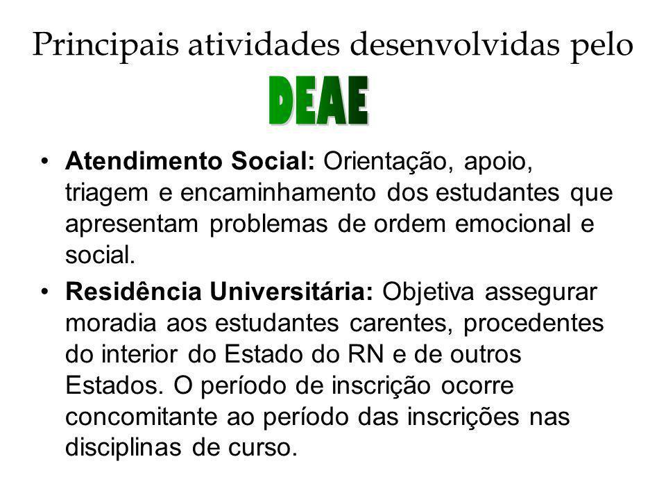 Principais atividades desenvolvidas pelo •Atendimento Social: Orientação, apoio, triagem e encaminhamento dos estudantes que apresentam problemas de ordem emocional e social.