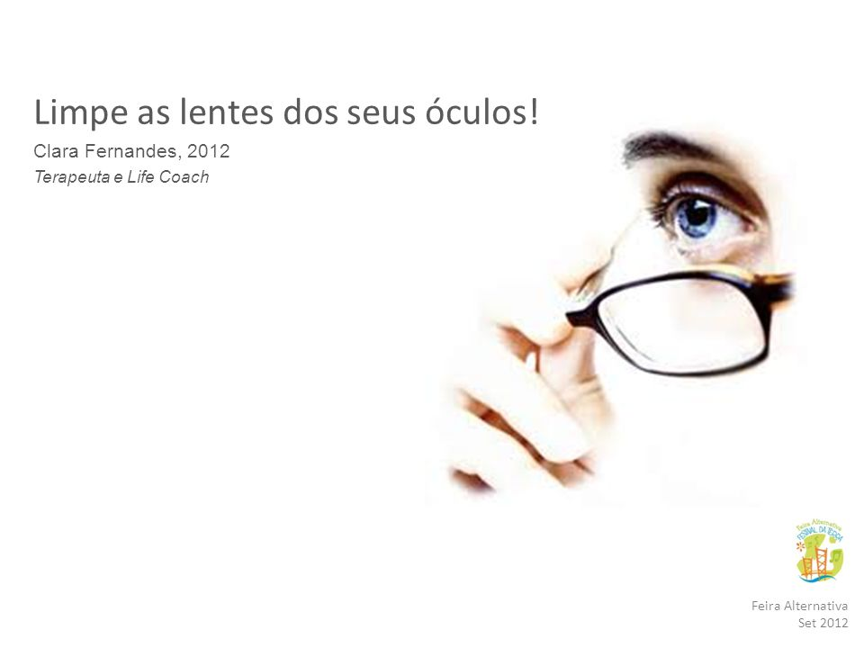 Feira Alternativa Set 2012 Limpe as lentes dos seus óculos.