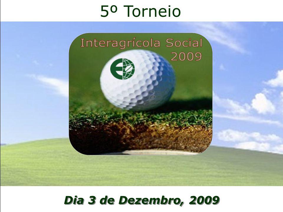 Dia 3 de Dezembro, 2009 5º Torneio