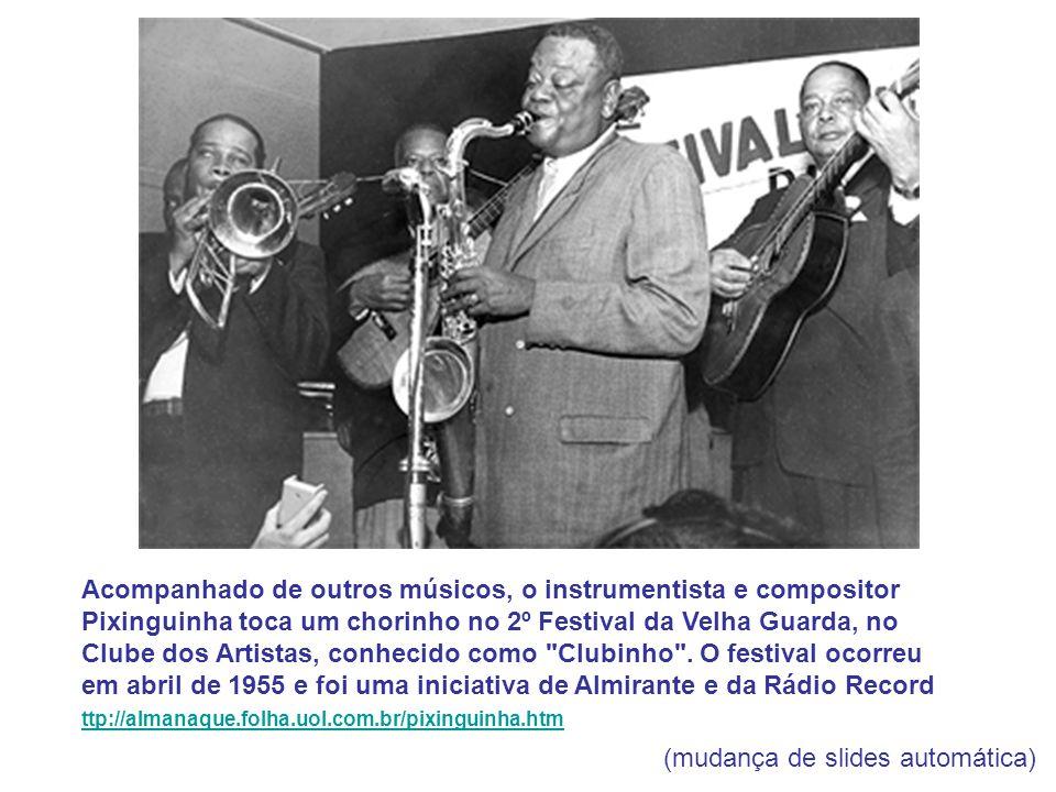 Alfredo da Rocha Viana Filho, conhecido como Pixinguinha, * Rio de Janeiro, 23 de abril de 1897 † Rio de Janeiro, 17 de Fevereiro de 1973, foi um flau