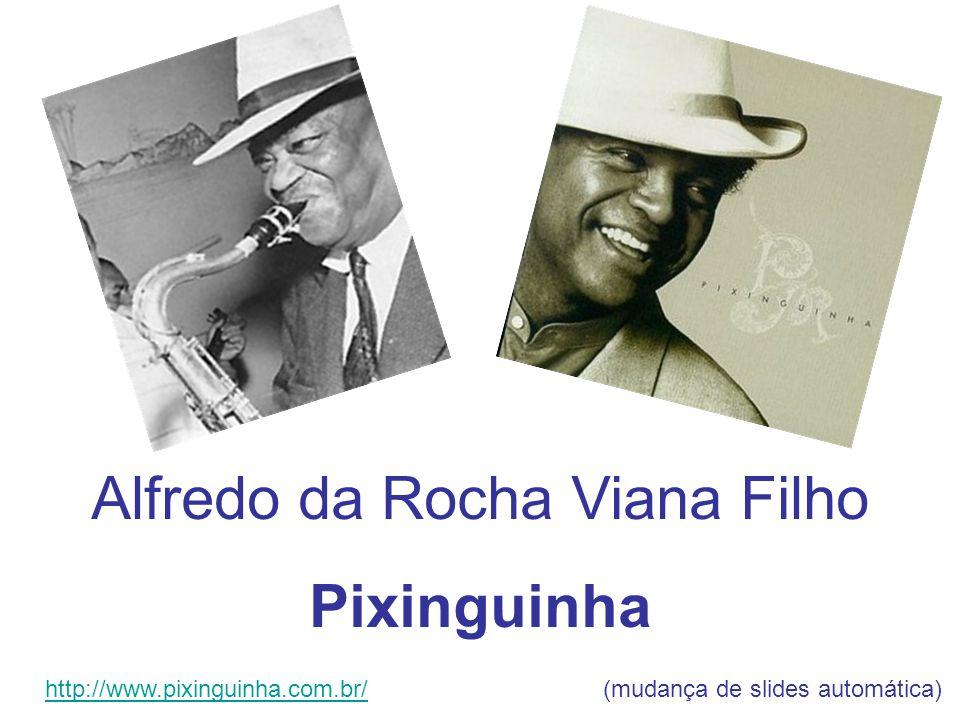 http://www.pixinguinha.com.br/discografia/discografia.htmhttp://www.pixinguinha.com.br/discografia/discografia.htm Pixinguinha (o último à direita)