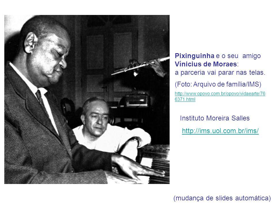 (mudança de slides automática) Alfredo da Rocha Viana Filho Pixinguinha http://www.pixinguinha.com.br/