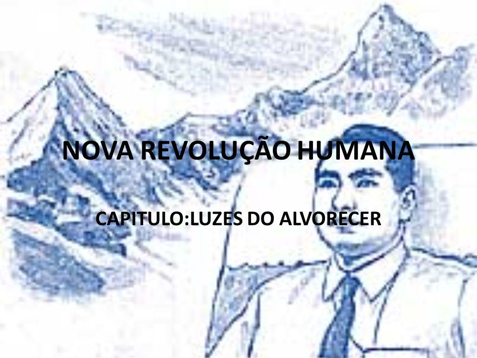 NOVA REVOLUÇÃO HUMANA CAPITULO:LUZES DO ALVORECER