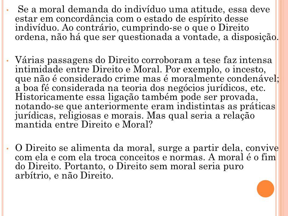 • Se a moral demanda do indivíduo uma atitude, essa deve estar em concordância com o estado de espírito desse indivíduo. Ao contrário, cumprindo-se o