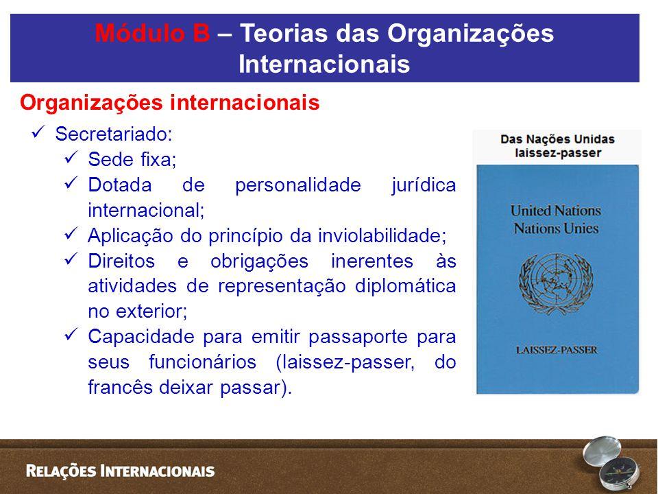  Secretariado:  Sede fixa;  Dotada de personalidade jurídica internacional;  Aplicação do princípio da inviolabilidade;  Direitos e obrigações in