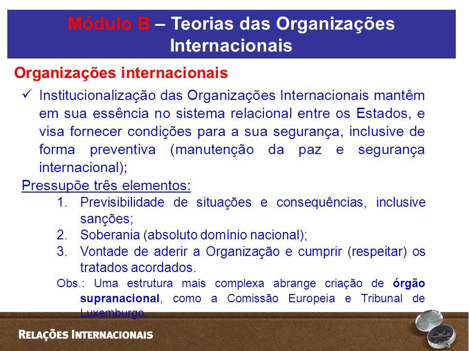  Institucionalização das Organizações Internacionais mantêm em sua essência no sistema relacional entre os Estados, e visa fornecer condições para a