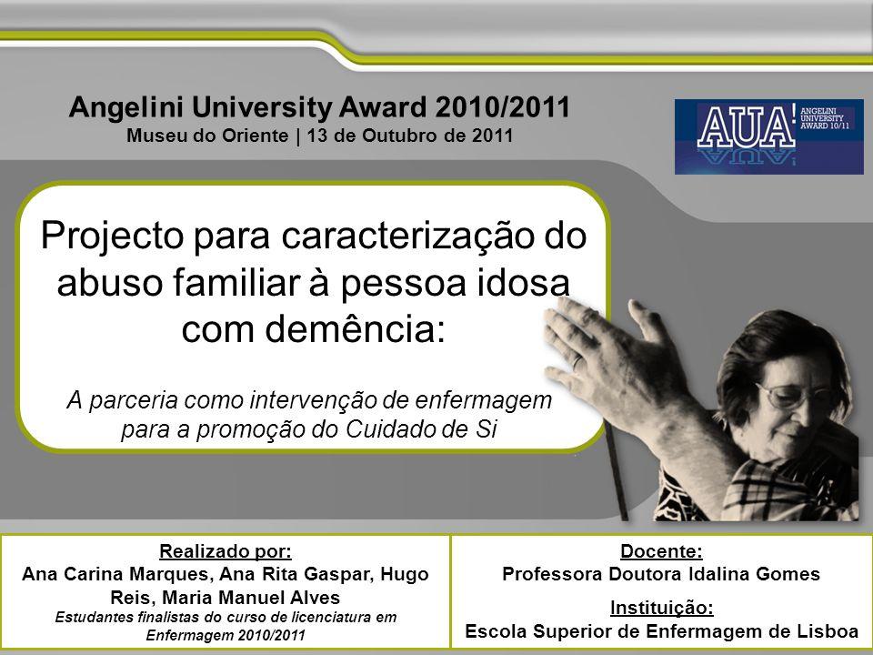 Projecto para caracterização do abuso familiar à pessoa idosa com demência: A parceria como intervenção de enfermagem para a promoção do Cuidado de Si