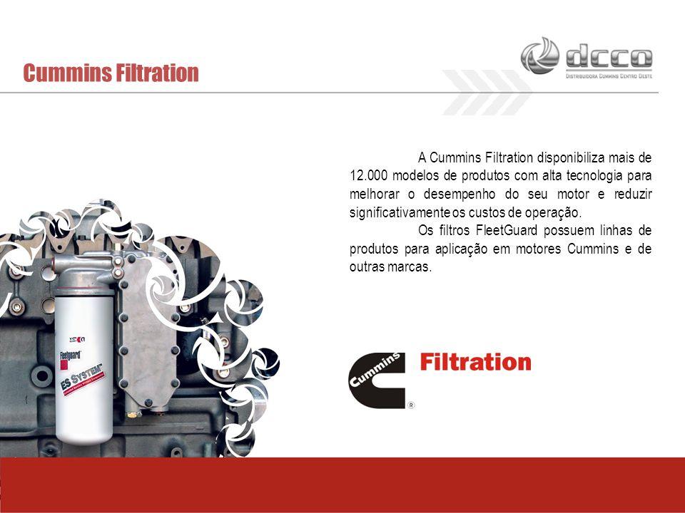 Cummins Filtration A Cummins Filtration disponibiliza mais de 12.000 modelos de produtos com alta tecnologia para melhorar o desempenho do seu motor e