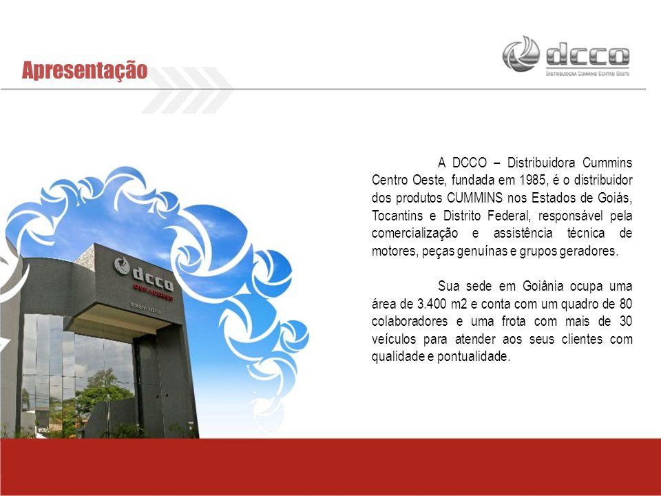 Apresentação A DCCO – Distribuidora Cummins Centro Oeste, fundada em 1985, é o distribuidor dos produtos CUMMINS nos Estados de Goiás, Tocantins e Dis