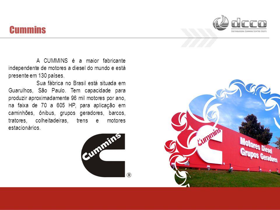 Cummins A CUMMINS é a maior fabricante independente de motores a diesel do mundo e está presente em 130 países. Sua fábrica no Brasil está situada em