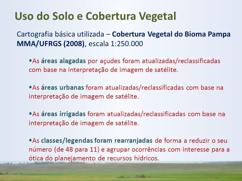 Cartografia básica utilizada – Cobertura Vegetal do Bioma Pampa MMA/UFRGS (2008), escala 1:250.000  As áreas alagadas por açudes foram atualizadas/re