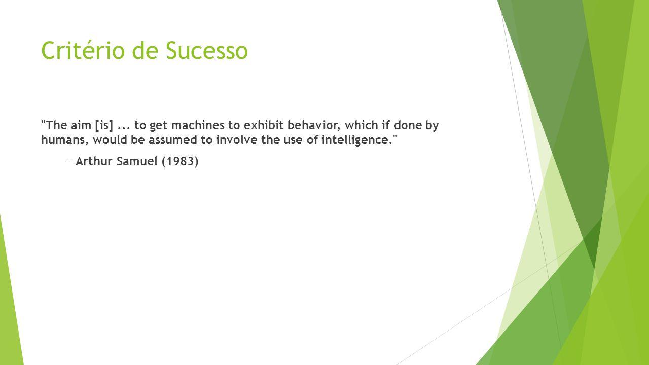 Critério de Sucesso The aim [is]...