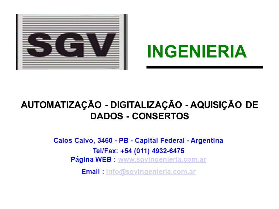 INGENIERIA AUTOMATIZAÇÃO - DIGITALIZAÇÃO - AQUISIÇÃO DE DADOS - CONSERTOS Calos Calvo, 3460 - PB - Capital Federal - Argentina Tel/Fax: +54 (011) 4932