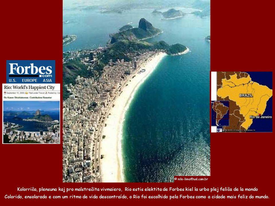 Kolorriĉa, plensuna kaj pro malstreĉita vivmaiero, Rio estis elektita de Forbes kiel la urbo plej feliĉa de la mondo Colorido, ensolarado e com um ritmo de vida descontraído, o Rio foi escolhido pela Forbes como a cidade mais feliz do mundo.