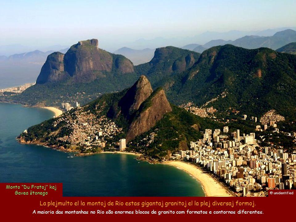 La plejmulto el la montoj de Rio estas gigantaj granitoj el la plej diversaj formoj.