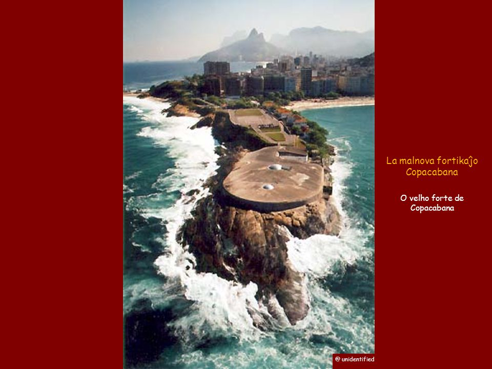 La malnova fortikaĵo Copacabana O velho forte de Copacabana @ unidentified