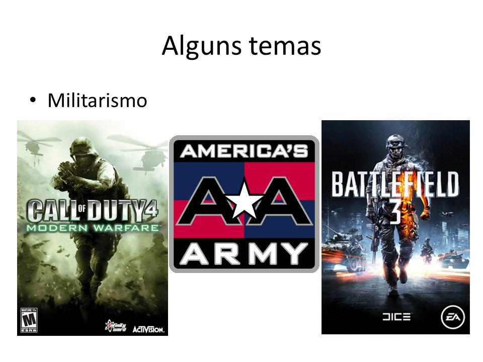 Alguns temas • Militarismo