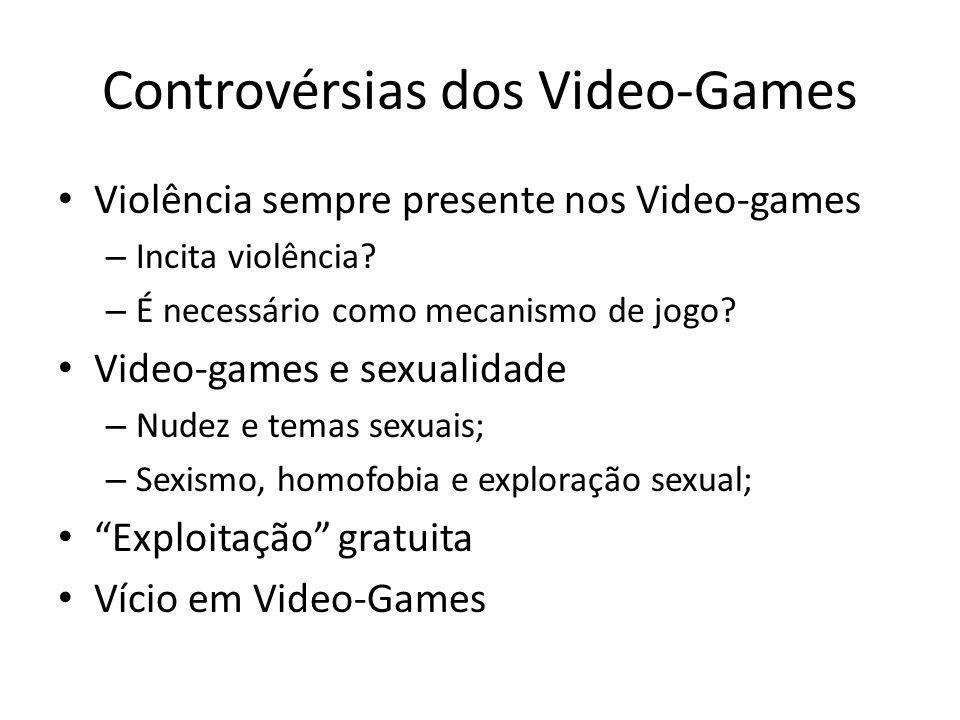 Controvérsias dos Video-Games • Violência sempre presente nos Video-games – Incita violência? – É necessário como mecanismo de jogo? • Video-games e s