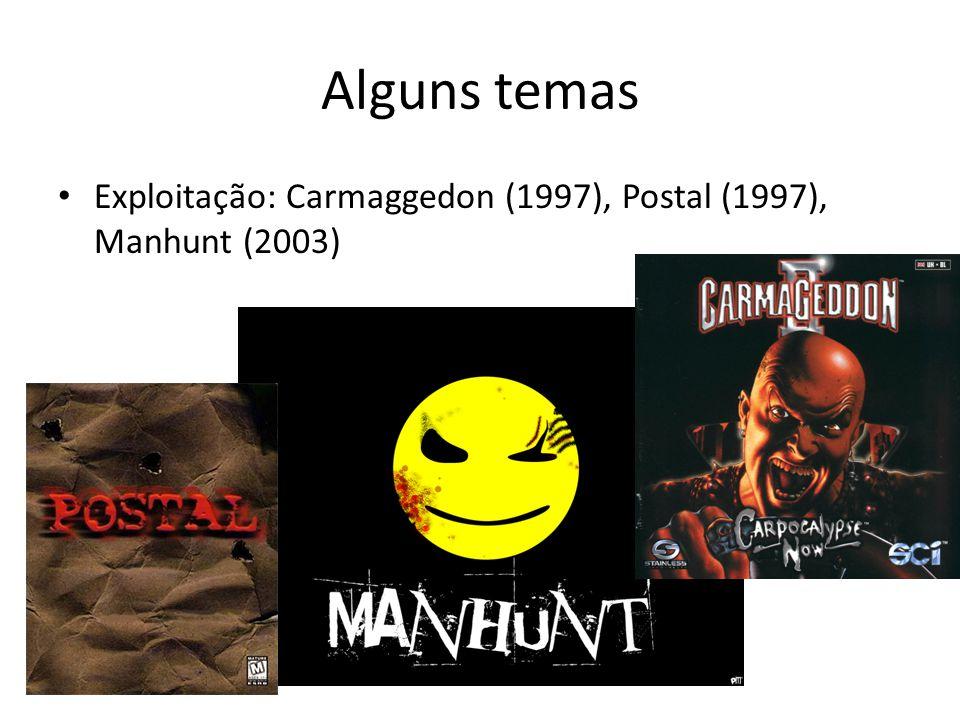 Alguns temas • Exploitação: Carmaggedon (1997), Postal (1997), Manhunt (2003)