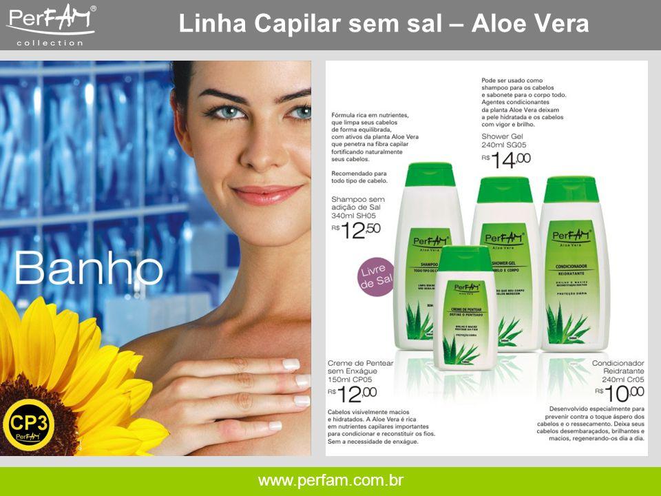 www.perfam.com.br Linha Capilar sem sal – Aloe Vera
