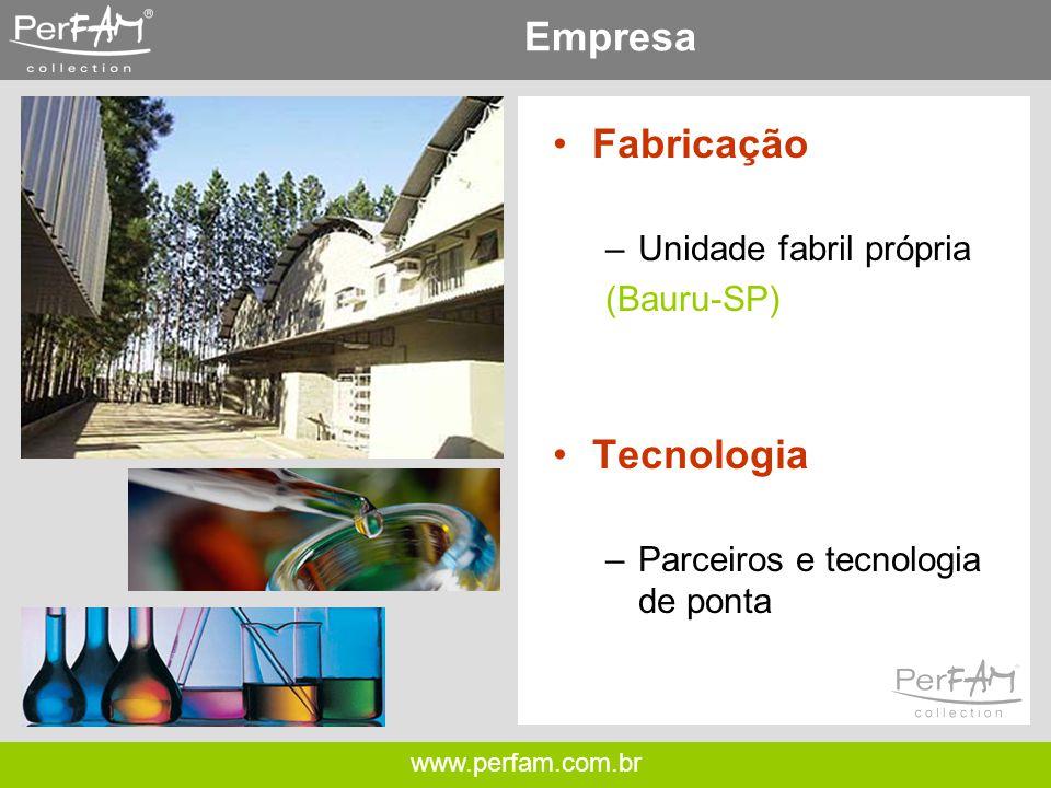 www.perfam.com.br Empresa •Fabricação –Unidade fabril própria (Bauru-SP) •Tecnologia –Parceiros e tecnologia de ponta