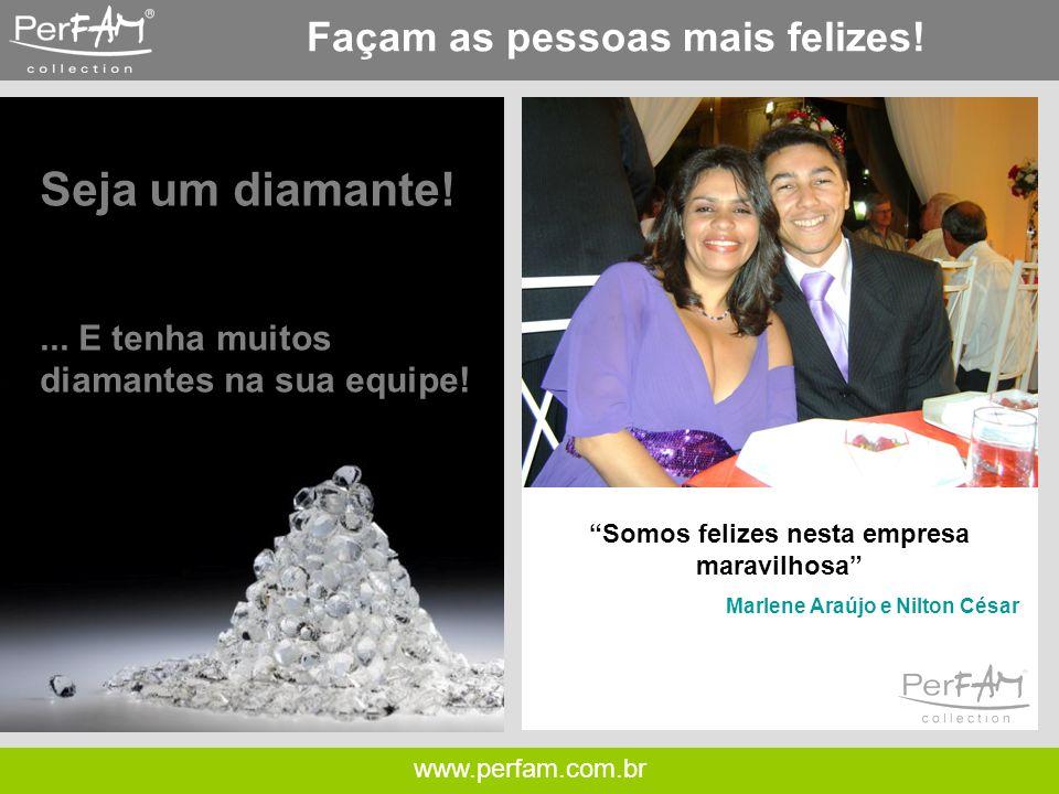 www.perfam.com.br Façam as pessoas mais felizes.
