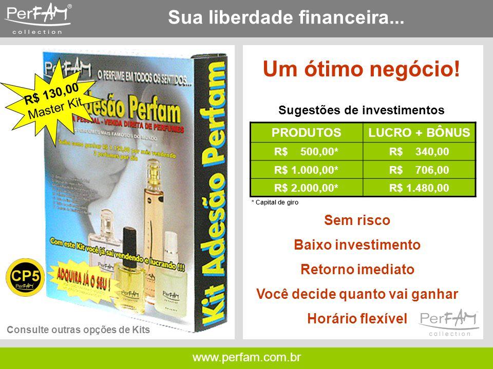 www.perfam.com.br Sua liberdade financeira...Um ótimo negócio.